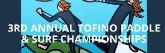 Tofino Paddle & Surf Championships  - Oct 21-Oct 23 (Canada, BC)