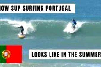 SUP International: Sup Surfing in Portugal