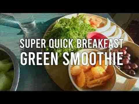 Super Quick Breakfast - Green Smoothie